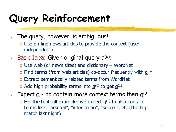 Query Reinforcement • The query, however, is ambiguous! o Use on-line news articles to