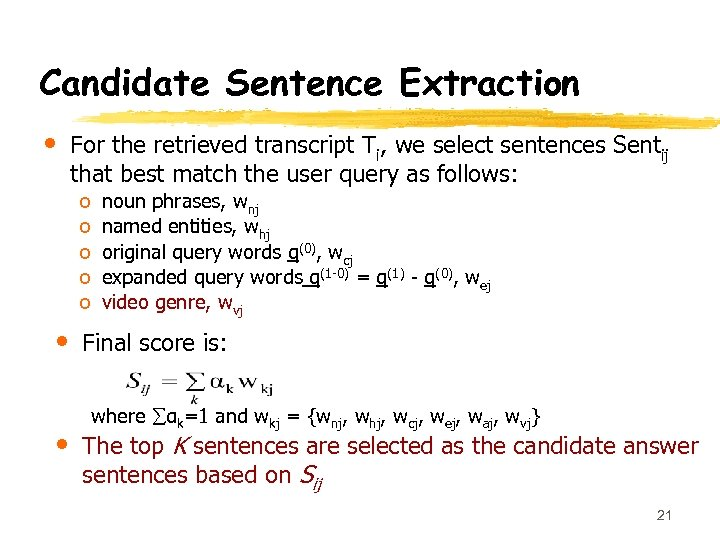 Candidate Sentence Extraction • For the retrieved transcript Ti, we select sentences Sentij that