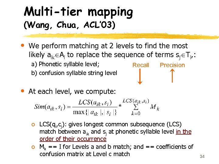 Multi-tier mapping (Wang, Chua, ACL' 03) • We perform matching at 2 levels to