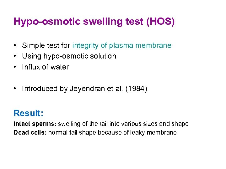 Hypo-osmotic swelling test (HOS) • Simple test for integrity of plasma membrane • Using