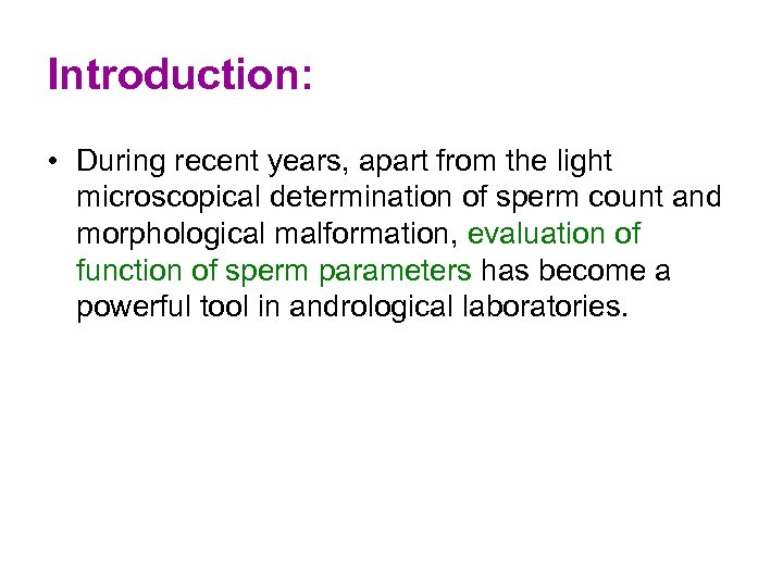 Introduction: • During recent years, apart from the light microscopical determination of sperm count
