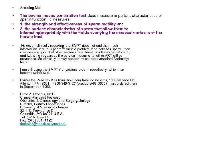 • Androlog Mail • The bovine mucus penetration test does measure important characteristics