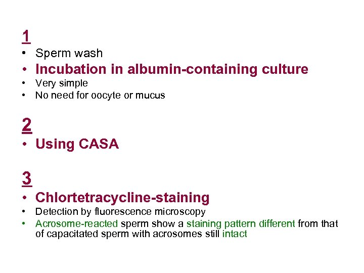 1 • Sperm wash • Incubation in albumin-containing culture • Very simple • No