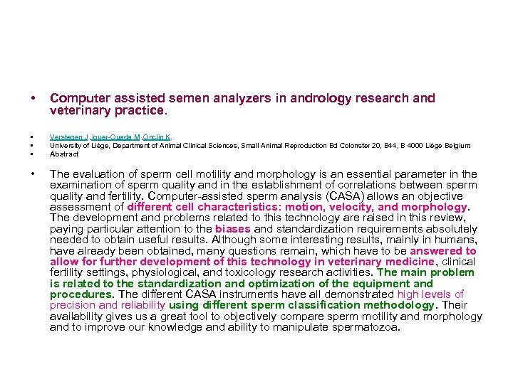 • Computer assisted semen analyzers in andrology research and veterinary practice. • •