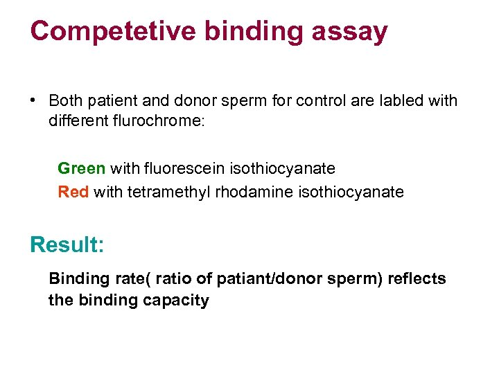 Competetive binding assay • Both patient and donor sperm for control are labled with