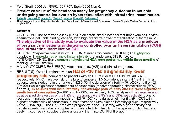 • Fertil Steril. 2006 Jun; 85(6): 1697 -707. Epub 2006 May 6. •