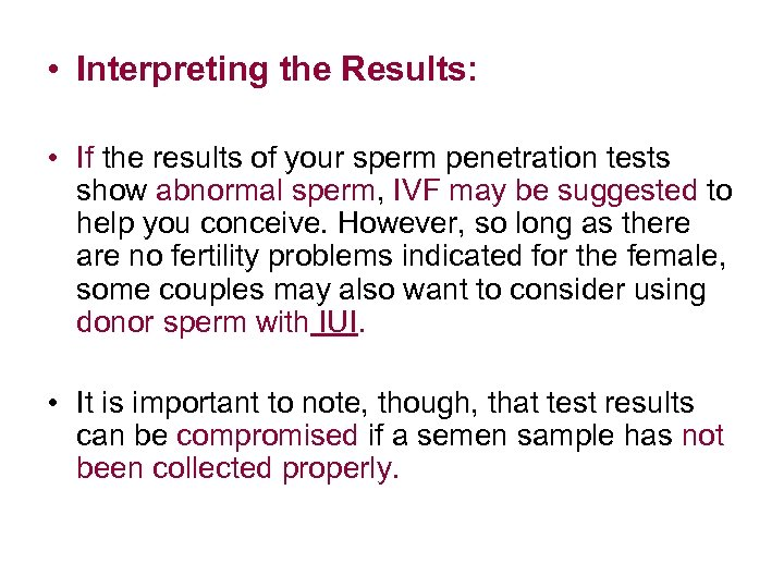 • Interpreting the Results: • If the results of your sperm penetration tests