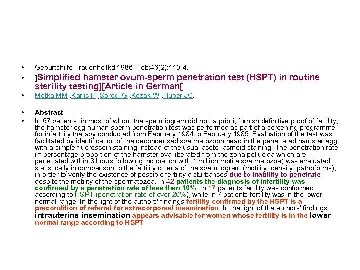 • • Geburtshilfe Frauenheilkd 1986. Feb; 46(2): 110 -4. ]Simplified hamster ovum-sperm penetration
