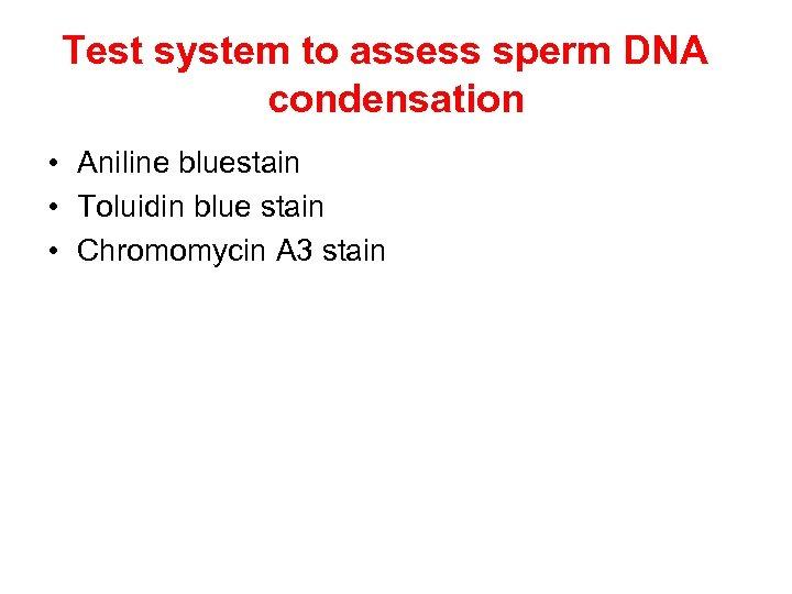 Test system to assess sperm DNA condensation • Aniline bluestain • Toluidin blue stain