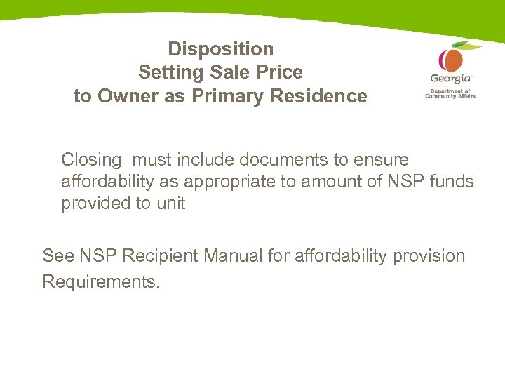 Disposition Setting Sale Price to Owner as Primary Residence Closing must include documents to