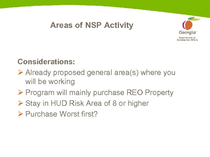 Areas of NSP Activity Considerations: Ø Already proposed general area(s) where you will be