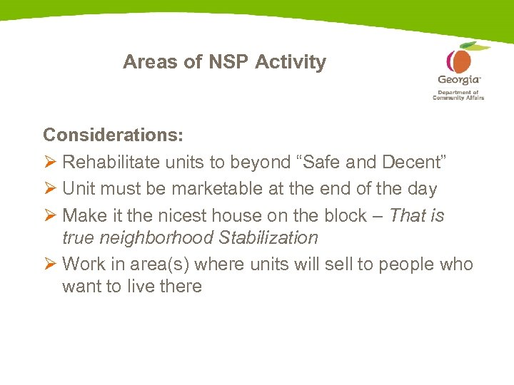 """Areas of NSP Activity Considerations: Ø Rehabilitate units to beyond """"Safe and Decent"""" Ø"""