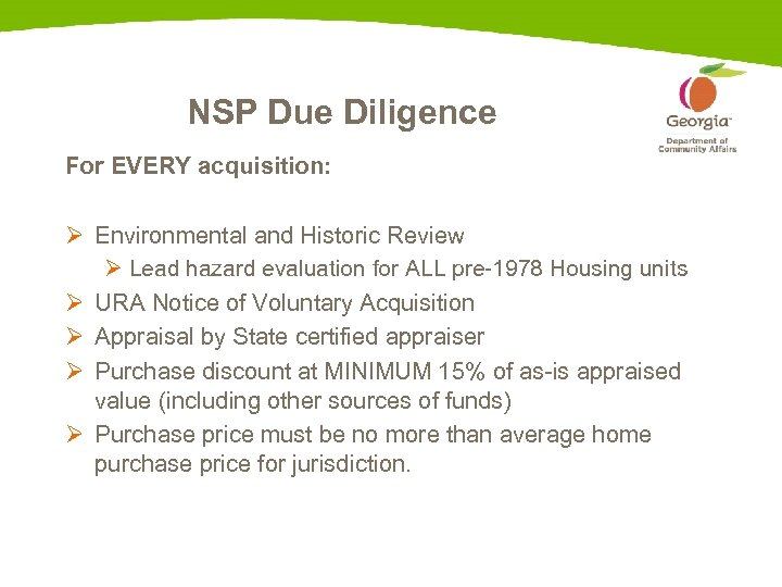 NSP Due Diligence For EVERY acquisition: Ø Environmental and Historic Review Ø Lead hazard