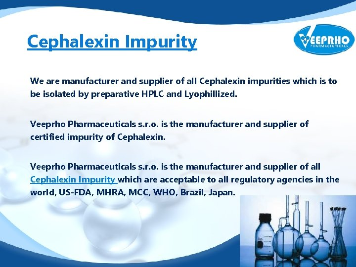 Cephalexin Impurity We are manufacturer and supplier of all Cephalexin impurities which is to