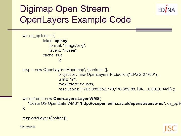Digimap Open Stream Open. Layers Example Code var os_options = { token: apikey, format: