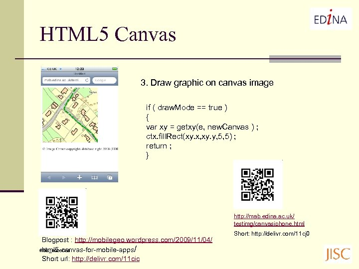 HTML 5 Canvas 3. Draw graphic on canvas image if ( draw. Mode ==