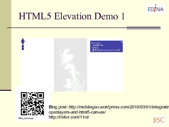 HTML 5 Elevation Demo 1 #lbs_nococoa Blog post: http: //mobilegeo. wordpress. com/2010/03/01/integratin openlayers-and-html 5