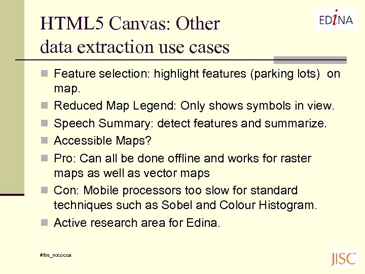 HTML 5 Canvas: Other data extraction use cases n Feature selection: highlight features (parking