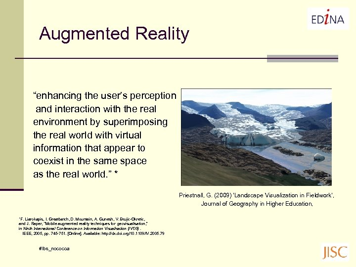 "Augmented Reality ""enhancing the user's perception and interaction with the real environment by superimposing"