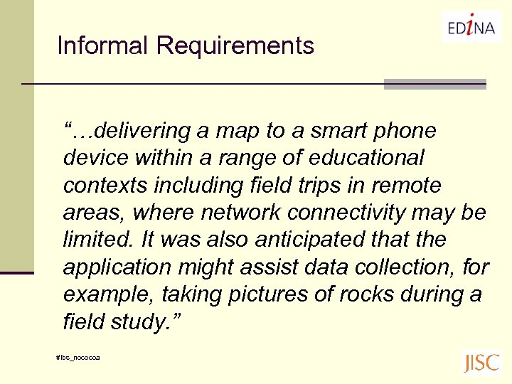 "Informal Requirements ""…delivering a map to a smart phone device within a range of"