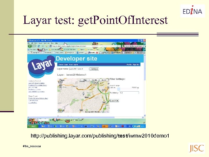 Layar test: get. Point. Of. Interest http: //publishing. layar. com/publishing/test/iwmw 2010 demo 1 #lbs_nococoa