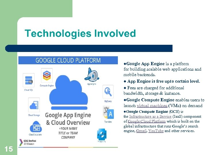 l. Google App Engine is a platform for building scalable web applications and mobile