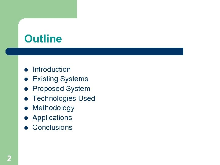 Outline l l l l 2 Introduction Existing Systems Proposed System Technologies Used Methodology
