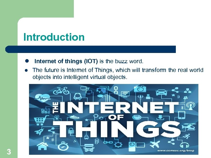 Introduction l Internet of things (IOT) is the buzz word. l 3 The future