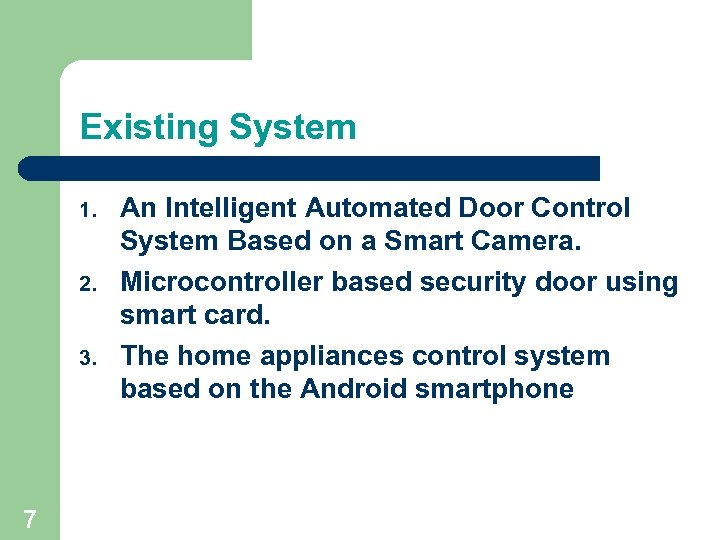 Existing System 1. 2. 3. 7 An Intelligent Automated Door Control System Based on