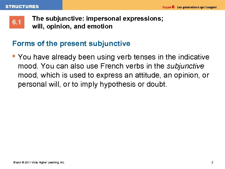 6. 1 The subjunctive: impersonal expressions; will, opinion, and emotion Forms of the present