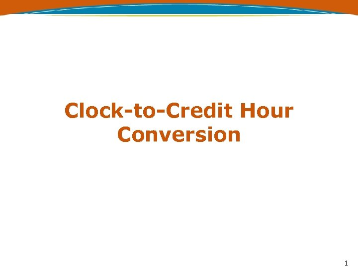 Clock-to-Credit Hour Conversion 1