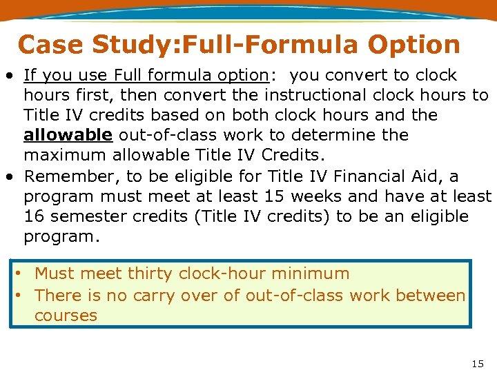 Case Study: Full-Formula Option • If you use Full formula option: you convert to