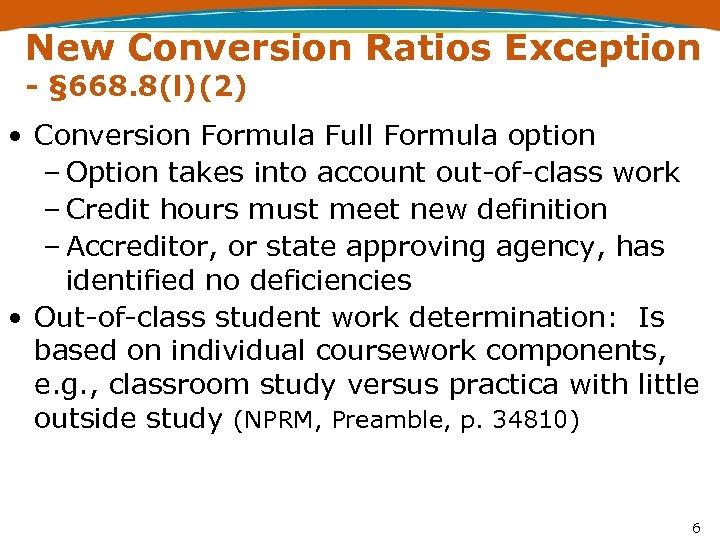 New Conversion Ratios Exception - § 668. 8(l)(2) • Conversion Formula Full Formula option