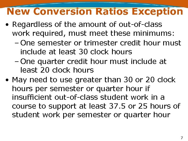New Conversion Ratios Exception • Regardless of the amount of out-of-class work required, must