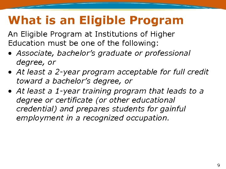 What is an Eligible Program An Eligible Program at Institutions of Higher Education must