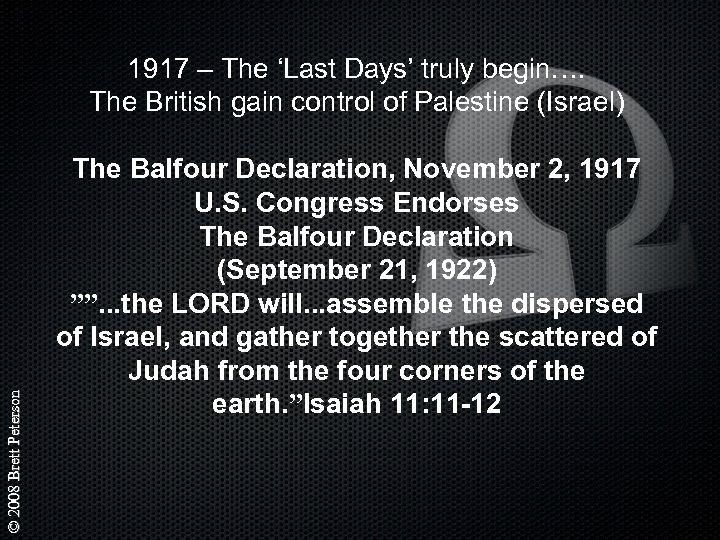 © 2008 Brett Peterson 1917 – The 'Last Days' truly begin…. The British gain