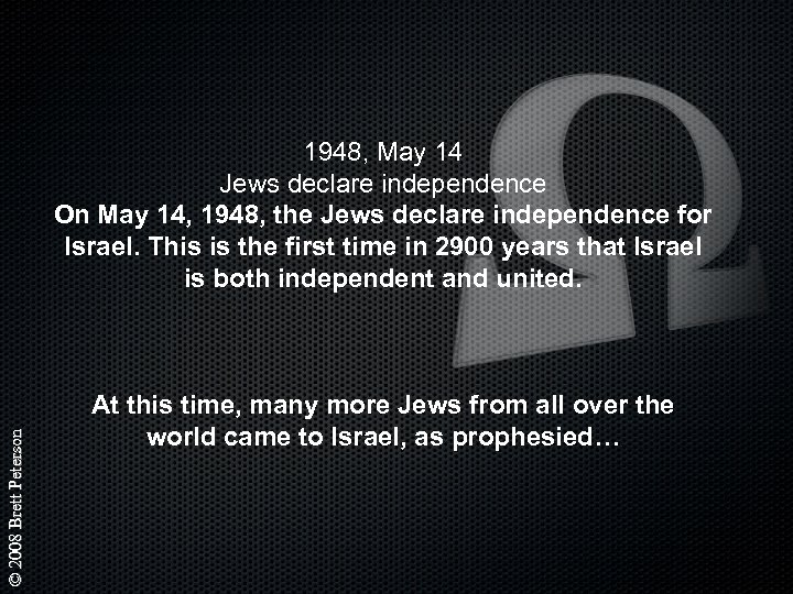 © 2008 Brett Peterson 1948, May 14 Jews declare independence On May 14, 1948,