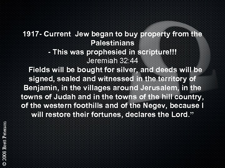 © 2008 Brett Peterson 1917 - Current Jew began to buy property from the