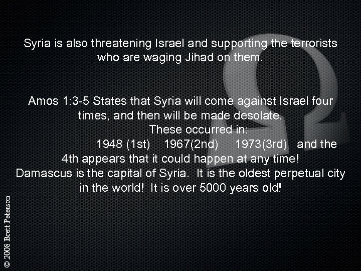 Syria is also threatening Israel and supporting the terrorists who are waging Jihad on