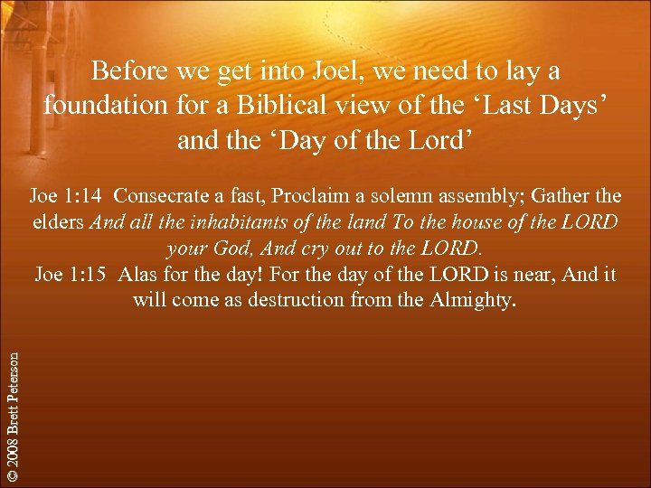 Before we get into Joel, we need to lay a foundation for a Biblical