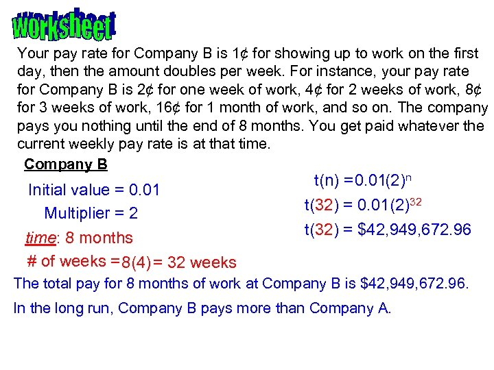 Your pay rate for Company B is 1¢ for showing up to work on