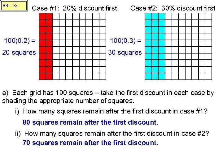 BB – 84 Case #1: 20% discount first Case #2: 30% discount first 100(0.