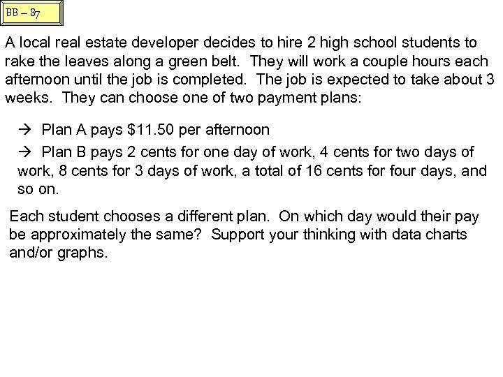 BB – 87 A local real estate developer decides to hire 2 high school