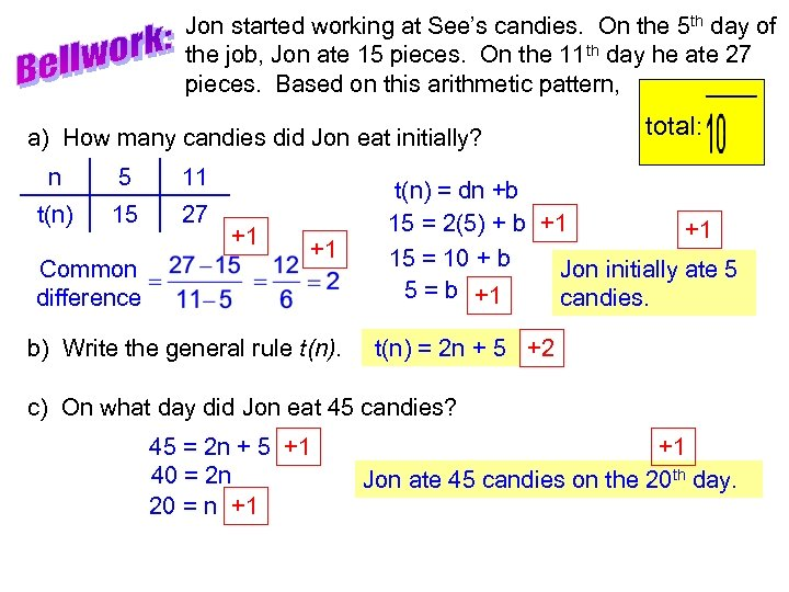 Jon started working at See's candies. On the 5 th day of the job,