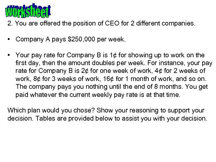 2. You are offered the position of CEO for 2 different companies. • Company