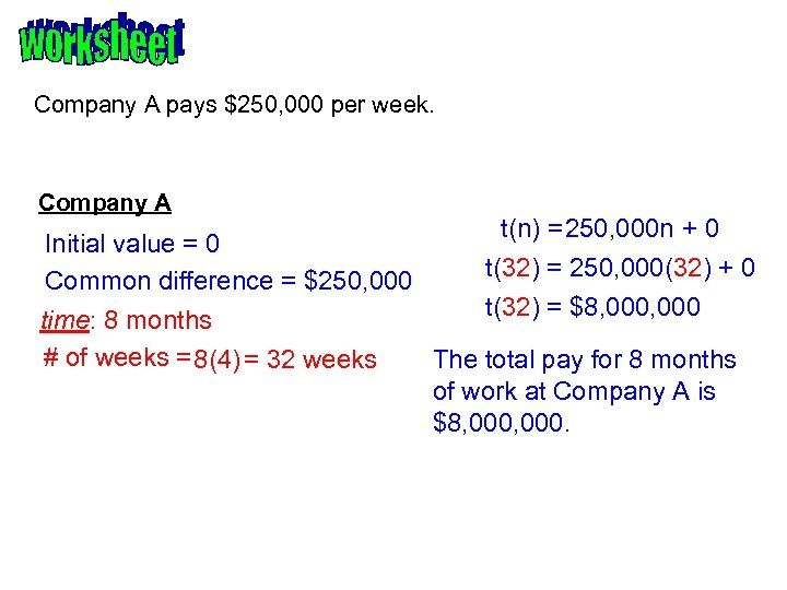 Company A pays $250, 000 per week. Company A Initial value = 0