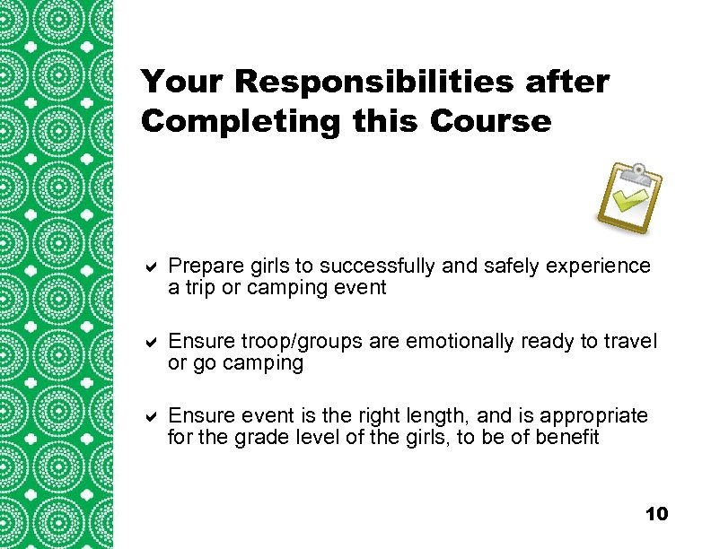 Your Responsibilities after Completing this Course Title Goes Here a Prepare girls to successfully