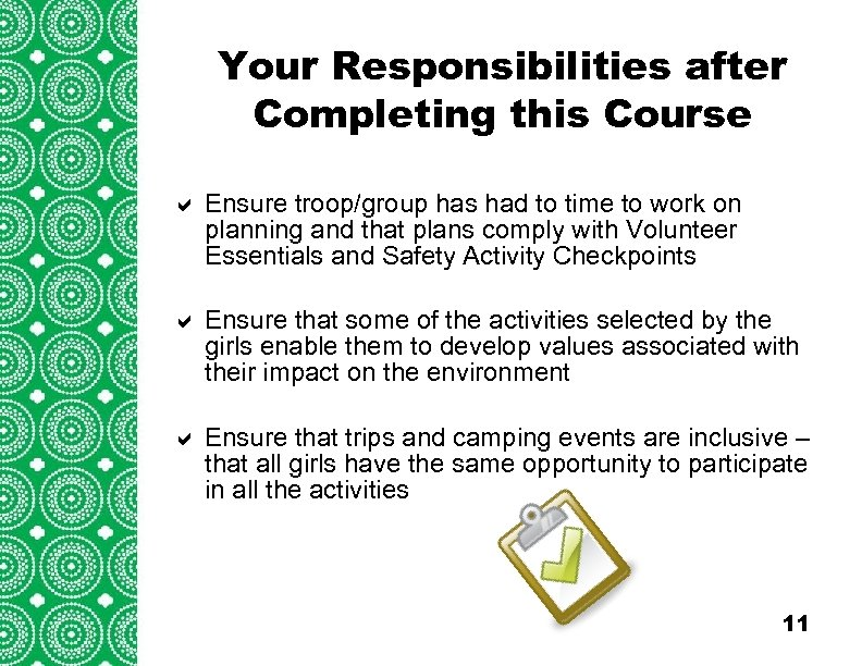 Your Responsibilities after Completing this Course a Ensure troop/group has had to time to