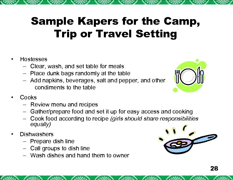 Sample Kapers for the Camp, Trip or Travel Setting • Hostesses – Clear, wash,