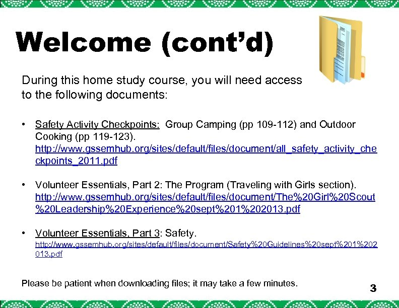Welcome (cont'd) During this home study course, you will need access to the following